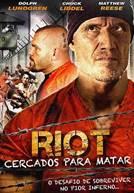 Riot – Cercados Para Matar