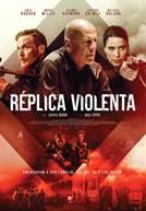Réplica Violenta (em HD)