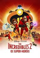 The Incredibles 2: Os Super-Heróis (V.P.) (em HD)