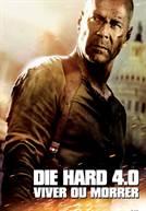 Die Hard 4.0 - Viver ou Morrer (em HD)