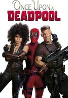 Once Upon a Deadpool (em HD)