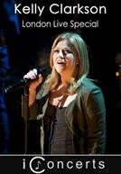 Kelly Clarkson - London Live Special
