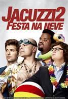 Jacuzzi 2 – Festa na Neve