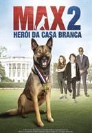Max 2: Herói da Casa Branca