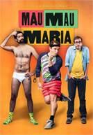Mau Mau Maria (em HD)