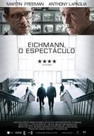 Eichmann, o Espectáculo
