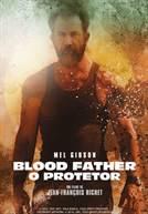Blood Father - O Protetor