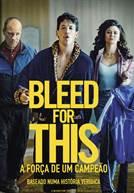 Bleed for This - A Força de um Campeão