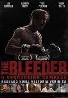 The Bleeder - O Verdadeiro Campeão