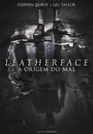 Leatherface - A Origem do Mal