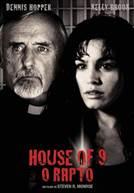 House of 9 - O Rapto