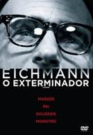 Eichmann O Exterminador