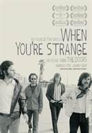 When You're Strange - Um Filme Sobre The Doors