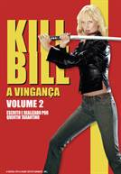 Kill Bill - A Vingança - Vol. 2