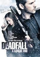 Deadfall - A Sangue Frio (em HD)
