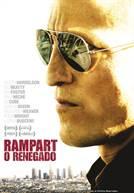 Rampart, o Renegado (em HD)