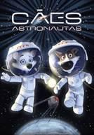 Cães Astronautas (V.P.) (em HD)