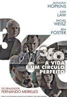 360: A Vida É Um Círculo Perfeito (em HD)