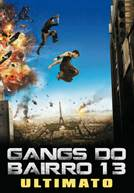 Gangs do Bairro 13 - Ultimato (em HD)