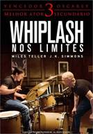Whiplash - Nos Limites
