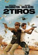 2 Tiros (em HD)