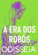 A Era dos Robôs: Ep.6. Robôs de Entretenimento