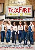 Foxfire - Raposas de Fogo