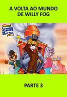 A Volta ao Mundo de Willy Fog - Parte 3