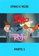 Symo e Rose - Parte 1