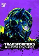 Transformers: O Último Cavaleiro (em HD)