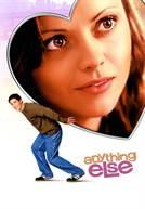 Anything Else - A Vida e Tudo o Mais